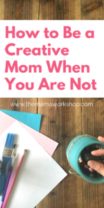 You can be a creative mom. It is possible! I am sharing 8 ways you can be. It is simple and you can start doing fun arts and crafts with your kiddos!